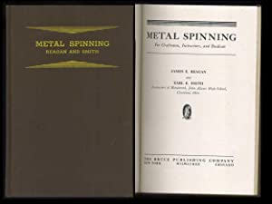 Metal Spinning for Craftsman, Instructors, and Students: Reagan, James E.;