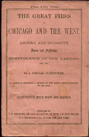 The Great Fires in Chicago and the: A Chicago Clergyman