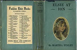 Elsie at Ion (Elsie Dinsmore Series #19): Finley, Martha