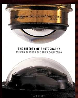 The History of Photography: As Seen Through: Spira, S. F.;Lothrop,