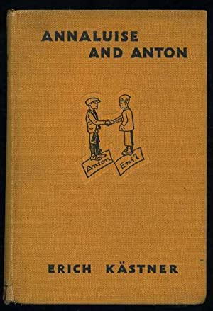 Annaluise and Anton : A Story for Children: Kastner, Erich