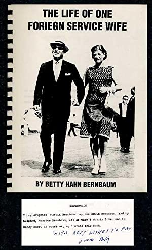 The Life of One Foreign Service Wife: Bernbaum, Betty Hahn