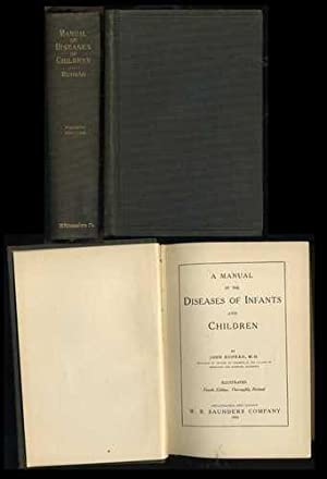 A Manual of the Diseases of Infants and Children: Ruhrah, John