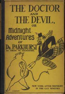 The Doctor and The Devil or Midnight Adventures of Dr. Parkhurst: Gardner, Chas. W.