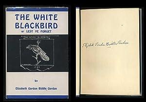 The White Blackbird or Lest Ye Forget: Gordon, Elizabeth Gordon Biddie