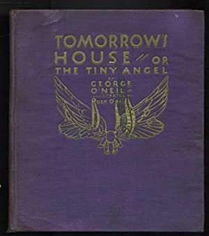 Tomorrow's House or The Tiny Angel: O'Neil, George