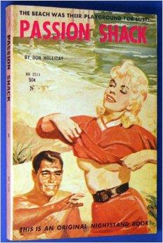 Passion Shack: Holliday, Don (pseudonym of Hal Dresner)