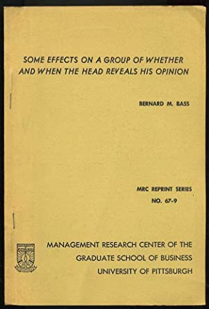 Some Effects on a Group of Whether and When the Head Reveals His Opinion: Bass. Bernard M.