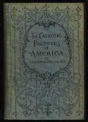The Catholic Pioneers of America: Murray, John O'Kane