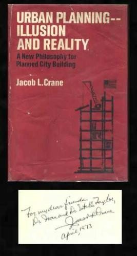 Urban Planning - Illusion and Reality : A New Philosophy for Planned City Building: Crane, Jacpb