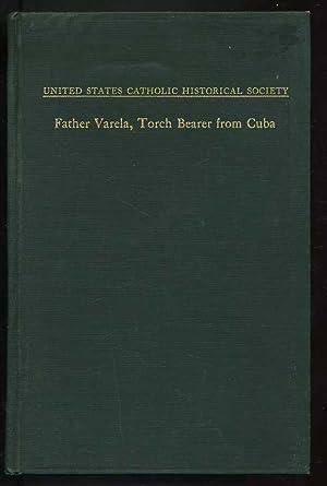 Father Varela: Torch Bearer from Cuba (Monograph Series XXVII): McCadden, Joseph; McCadden Helen