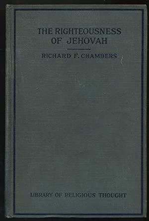 The Righteousness Of Jehovah: That Makes For Peace: Chambes, Richard F.