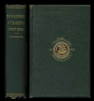 Muhlenberg College 1867-1902: A Quarter-Century Memorial Volume, Being a History of the College and...
