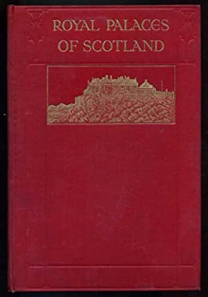 Royal Palaces of Scotland: Douglas-Irvine, Helen (author); Rait, R. S. (editor)