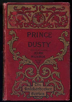 Prince Dusty: A Story of the Oil Regions: Munroe, Kirk