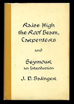 Raise High the Roof Beam, Carpenters and Seymour: An Introduction: Salinger, J.D.