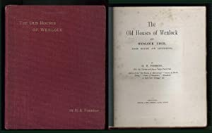 The Old Houses of Wenlock and Wenlock Edge, Their History and Associations: Forrest, H. E.