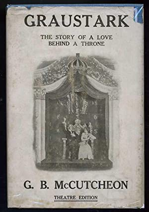 Grauststk: The Story of a Love Behind a Throne: McCutcheon, George Barr
