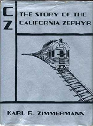 CZ: The Story of the California Zephyr: Zimmermann, H.-J