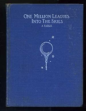 One Million Leagues into the Skies: A Fable and A Tale of Negative Gravity: Whiton, Lucius E.; ...