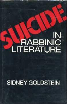 Suicide in Rabbinic Literature: Goldstein, Sidney