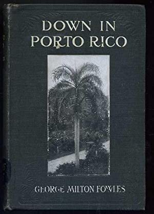 Down in Porto Rico: Fowles, George Milton