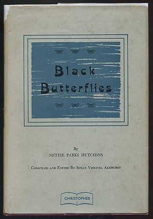 Black Butterflies: Hutchins, Nettie Parks, Akehurst, Susan Virginia (editor)