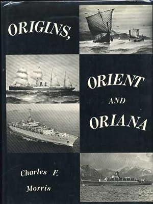 Origins, Orient and Oriana: Morris, Charles F.