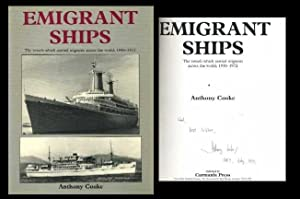 Emigrant Ships: The Vessels Which Carried Migrants Across the World, 1946-1972: Cooke, Anthony
