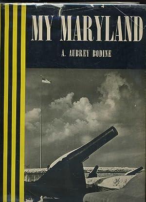 My Maryland: Bodine, A. Aubrey