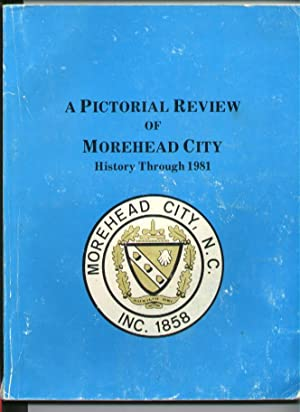 A Pictorial Review of Morehead City History Through 1981: Community Improvement Program Morehead ...