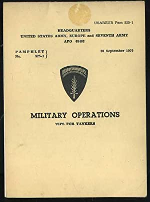 Military Operations: Tips for Tankers (USAREUR Pam 525-1): Army Staff