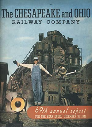 Chesapeake and Ohio Railway Company Annual Report for the Year Ended December 31, 1946: Chesapeake ...