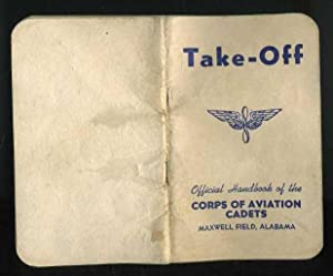 Take-Off: The Official Handbook of the Army Air Forces Pre-Flight School (Pilot): Army Staff