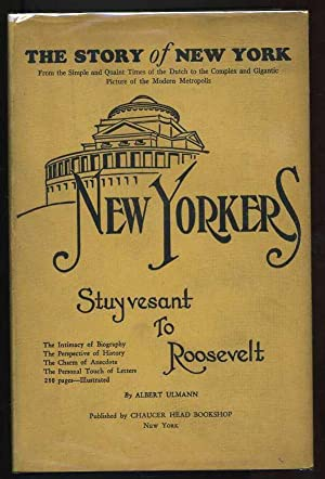 New Yorkers: From Stuyesant to Roosevelt: Ulmann, Albert