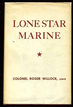 Lone Star Marine : A Biography of the Late Colonel John W. Thomason, Jr. U.S.M.C.: Willock, Roger ...