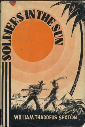 Soldiers in the Sun: An Adventure in Imperialism: Sexton, William Thaddeus
