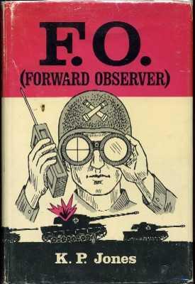 F.O. (Forward Observer): Jones, K.P.