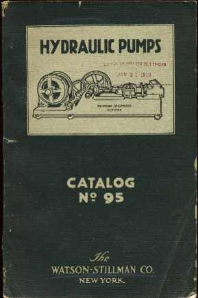 Sectional Catalog No. 95: Hydraulic Pumps and Accessories: Watson-Stillman Co Staff