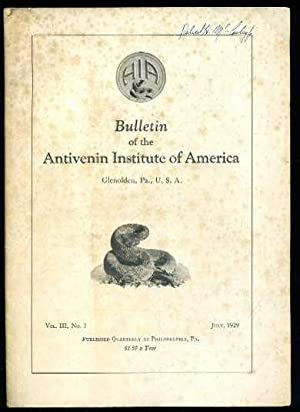 Bulletin of the Antivenin Institute of America (Vol. III, No.2): Barbour, Thomas; Hutchison, R. H.;...