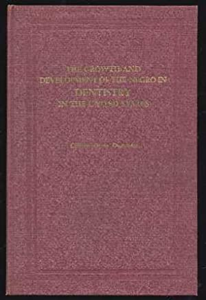 The Growth and Development of the Negro in Dentistry in the United States: Dummett, Clifton Orrin