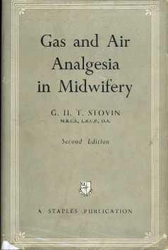 Gas and Air Analgesia in Midwifery: Stovin, G.H.T