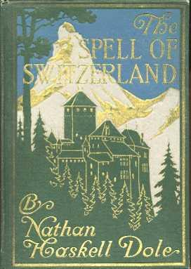 The Spell of Switzerland (The Spell Series): Dole, Nathan Haskell
