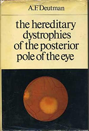 The Hereditary Dystrophies of the Posterior Pole of the Eye: Deutman, A. F.