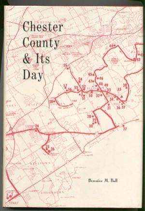 Chester Country & Its Day: Ball, Berenice M.