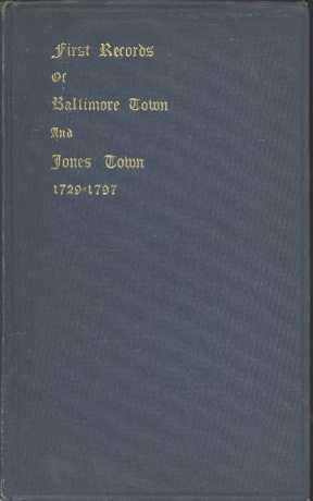 First Records of Baltimore Town and Jones' Town 1729-1797: Coyle, Wilbur F. (preface)