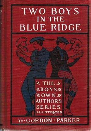 Two Boys in the Blue Ridge: Parker, W. Gordon