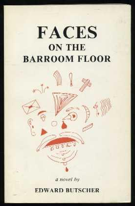 Faces on the Barroom Floor: Butscher, Edward
