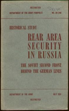 Historical Study: Rear Area Security in Russia: The Soviet Second Front Behind the German Lines (# ...