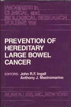 Prevention of Hereditary Large Bowel Cancer: Proceedings of Conference, Held in Troy, Michigan June...